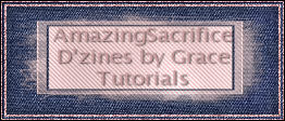 ©AmazingSacrifice-D'Zines by Grace Tutorials 2008